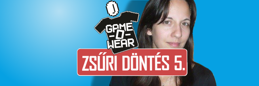 GAME-O-WEAR Zsűri döntés 5. – Siklara